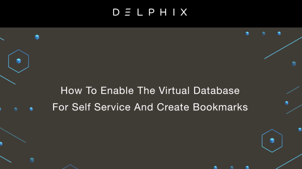 How to Enable The Virtual Database For Self Service And Create Bookmarks